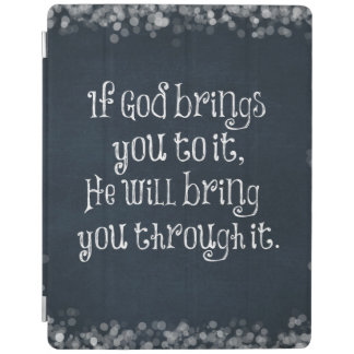 Christian Quote: If God brings you to it iPad Cover