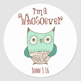 Christian Quote: I'm a Whosoever with Owl Classic Round Sticker