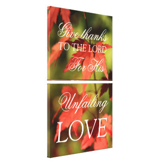Christian red maple, give thanks you the Lord Stretched Canvas Prints