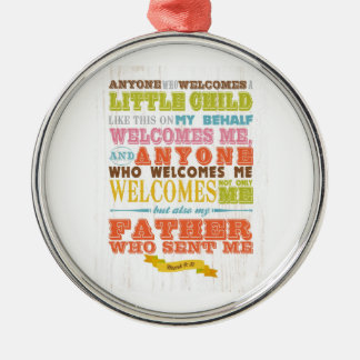 Christian Scriptural Bible Verse - Mark 9:37 Round Metal Christmas Ornament