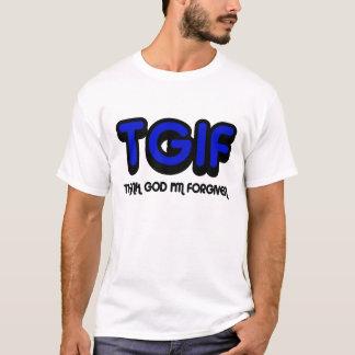Christian,TGIF Thank God I'm Forgiven T-Shirt