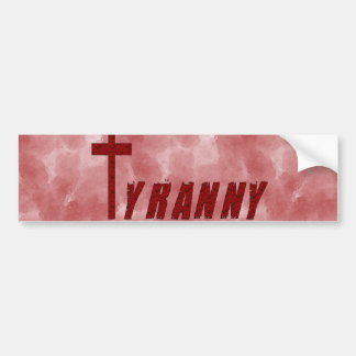 Christian Tyranny Bumper Sticker