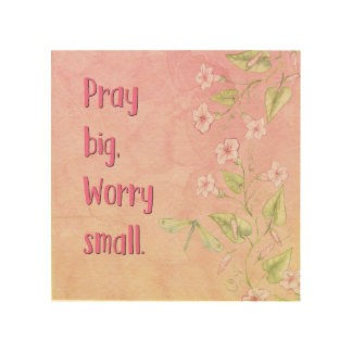 Christian Wall Art - Pray Big, Worry Small
