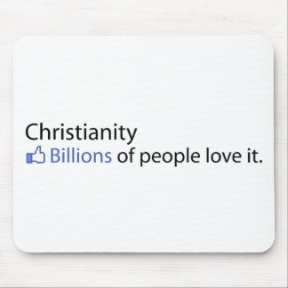 Christianity; Billions of People Love It Mouse Pad