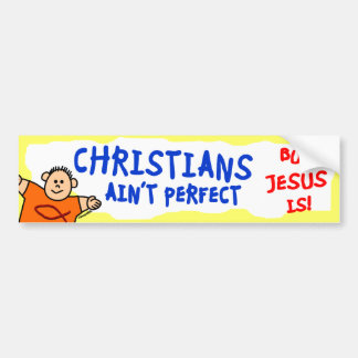 Christians Ain't Perfect Bumper Stickers