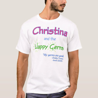 Christina and the Happy Germs T-Shirt