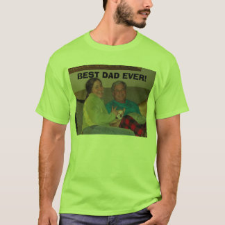Christmas and Charlotte 012, BEST DAD EVER! T-Shirt