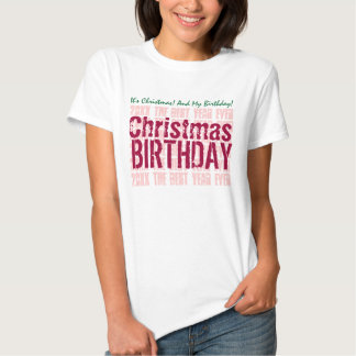 CHRISTMAS BIRTHDAY Custom Year and Sentiment V03 Tee Shirts