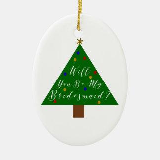 Christmas Bridesmaid Proposal Ceramic Ornament