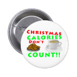Christmas Calories Don't Count Humour Funny Button