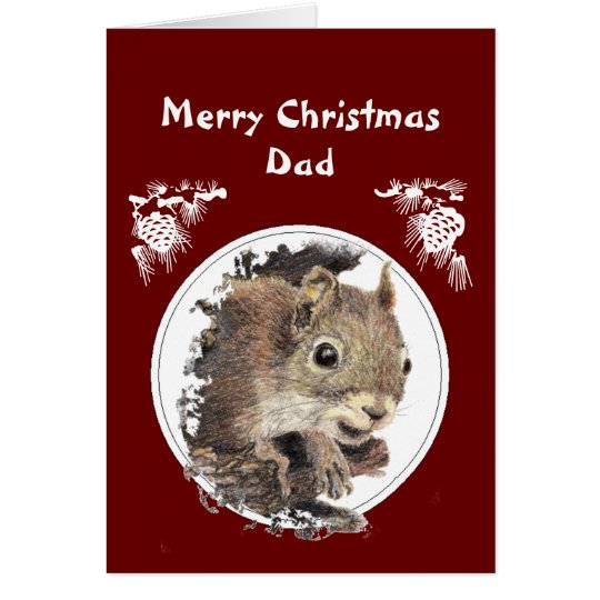 Christmas Dad From the bunch of Nuts Squirrel Card