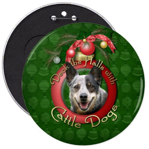 Christmas - Deck the Halls - Cattle Dogs Button
