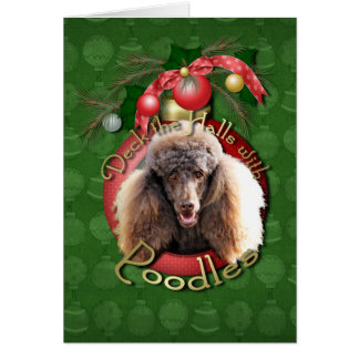 Christmas - Deck the Halls - Poodles - Chocolate Card