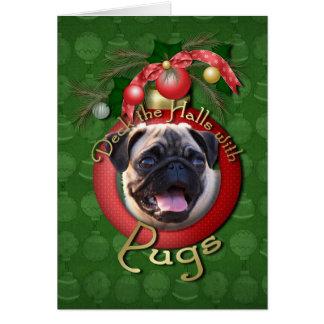 Christmas - Deck the Halls - Pugs Card