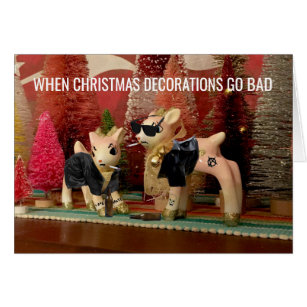 Christmas Decorations Gone Bad Customisable Card
