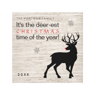 Christmas Deer Add Name Deer-est Time of the Year! Canvas Print