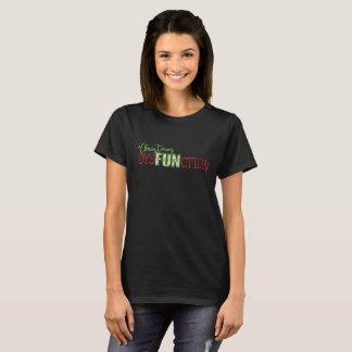 Christmas dysFUNction T-Shirt