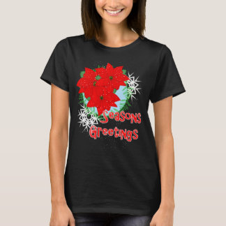 Christmas Flowers Red Poinsettia Seasons Greetings T-Shirt