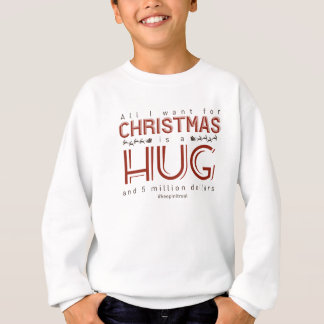 Christmas Hug Money Gift Real Present Sweatshirt
