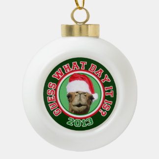 Christmas Hump Day Camel Guess 2013 Keepsake Ceramic Ball Decoration