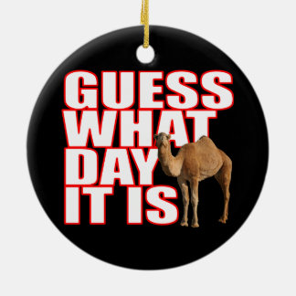Christmas Hump Day Camel Guess What Day It Is Round Ceramic Decoration