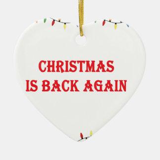Christmas is back again ceramic ornament