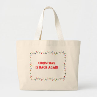 Christmas is back again large tote bag