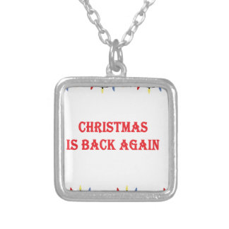Christmas is back again silver plated necklace
