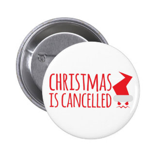 Christmas is cancelled with angry Santa face 6 Cm Round Badge