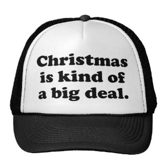 Christmas Is Kind Of A Big Deal Hat