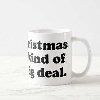 Christmas Is Kind Of A Big Deal Coffee Mug