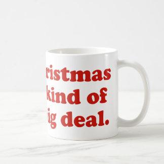 Christmas Is Kind Of A Big Deal Mug