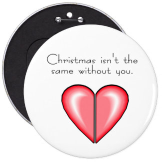 Christmas Isnt The Same Without You Pinback Button