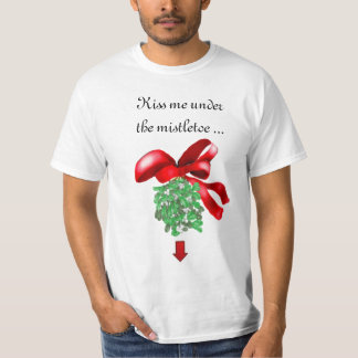 "Christmas ""Kiss me under the mistletoe ..."" Shirt"