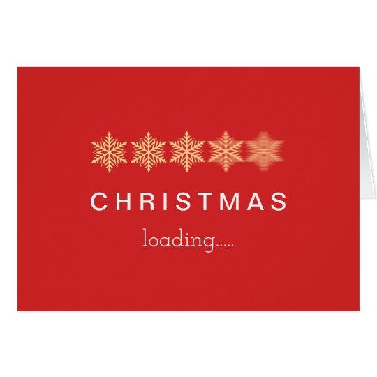 CHRISTMAS loading....... Card