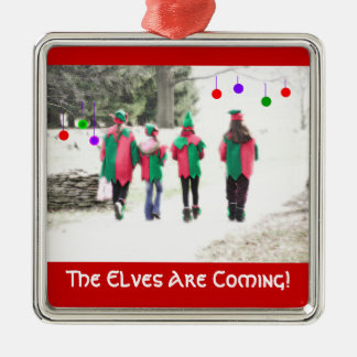 "Christmas Ornament  ""The Elves Are Coming!"""