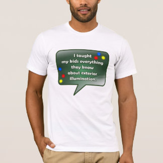 Christmas Quote - Exterior Illumination T-Shirt