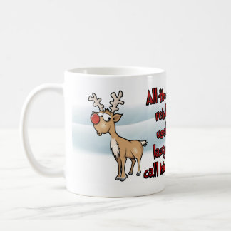 Christmas Rudolph Laugh And Call Him Names Coffee Mug