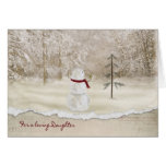Christmas snowman for Daughter Greeting Cards