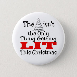 Christmas Tree Isn't Only Lit 6 Cm Round Badge