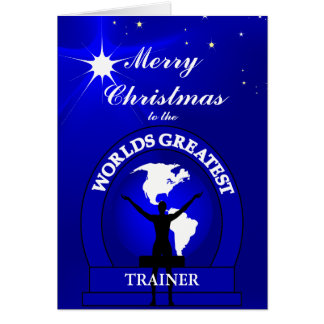 Christmas Worlds Greatest Trainer Greeting Card
