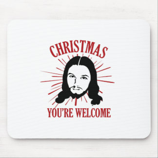 Christmas You're Welcome Mouse Pad
