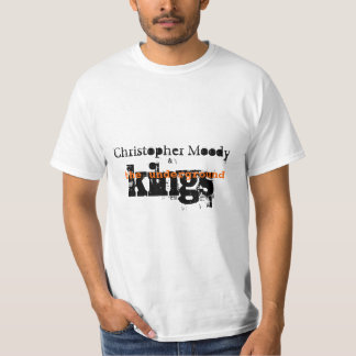 Christopher Moody & The Underground Kings T Shirt