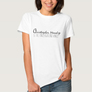 Christopher Moody & the underground kings tshirt