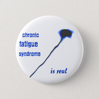Chronic Fatigue Syndrome is real button pin