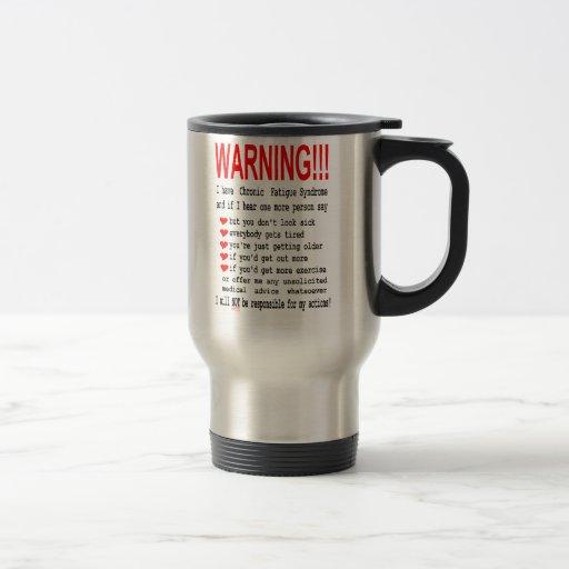 Chronic Fatigue Syndrome Warning Travel Mug