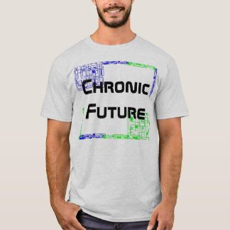 Chronic Future Quotes Edition 2 T-Shirt
