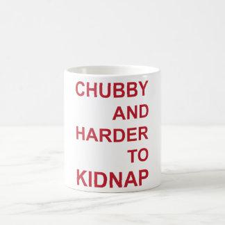 CHUBBY AND HARDER TO KIDNAP COFFEE MUG