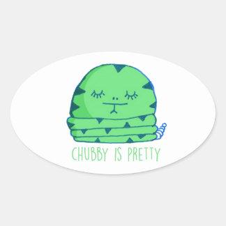 Chubby is pretty oval sticker