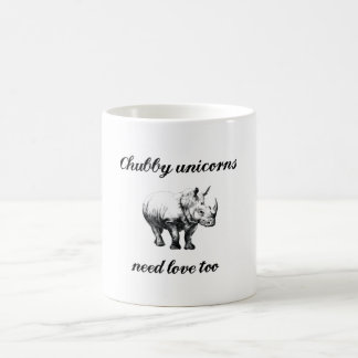 Chubby unicorns need love hilarious rhino mug
